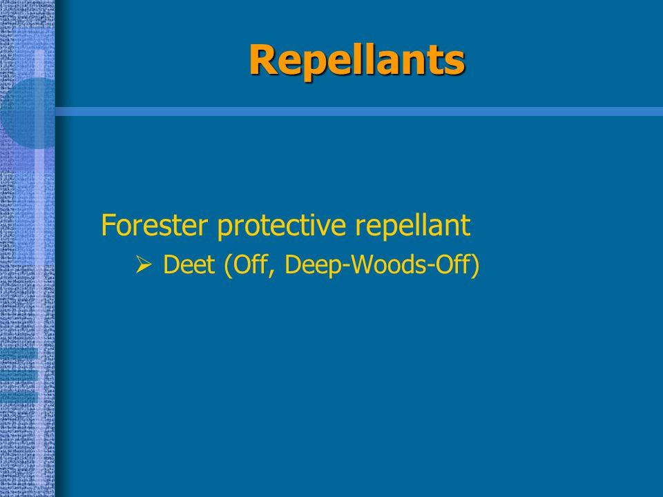 Repellants Forester protective repellant  Deet (Off, Deep-Woods-Off)