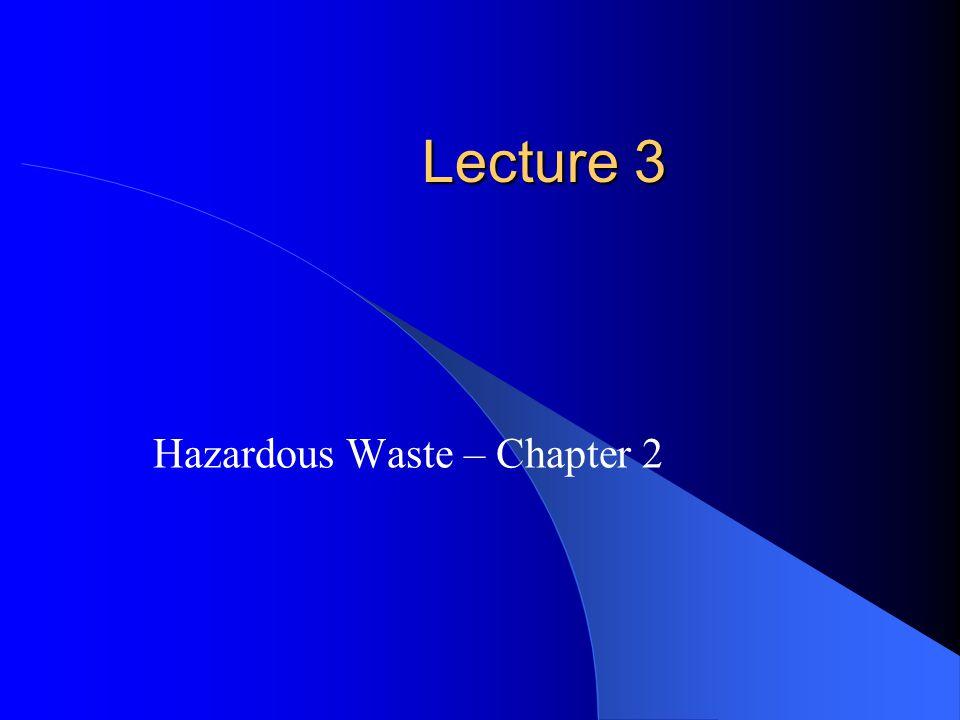 Lecture 3 Hazardous Waste – Chapter 2