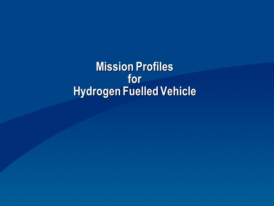 Mission Profiles for Hydrogen Fuelled Vehicle