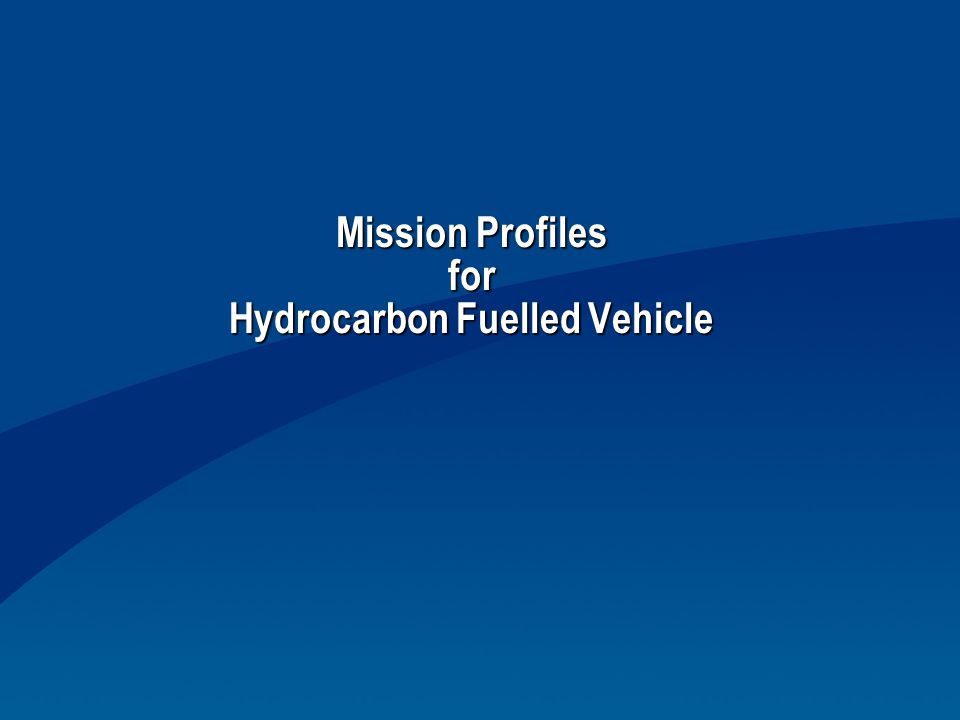 Mission Profiles for Hydrocarbon Fuelled Vehicle