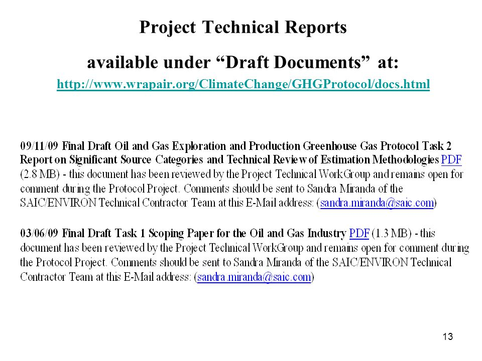 13 Project Technical Reports available under Draft Documents at: http://www.wrapair.org/ClimateChange/GHGProtocol/docs.html http://www.wrapair.org/ClimateChange/GHGProtocol/docs.html