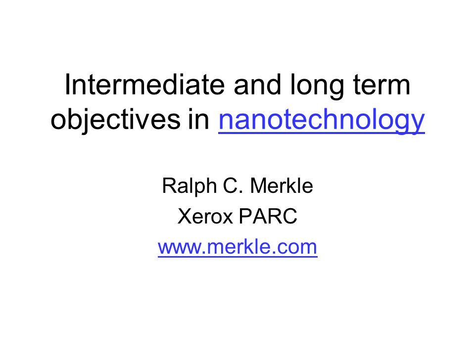 Intermediate and long term objectives in nanotechnologynanotechnology Ralph C.