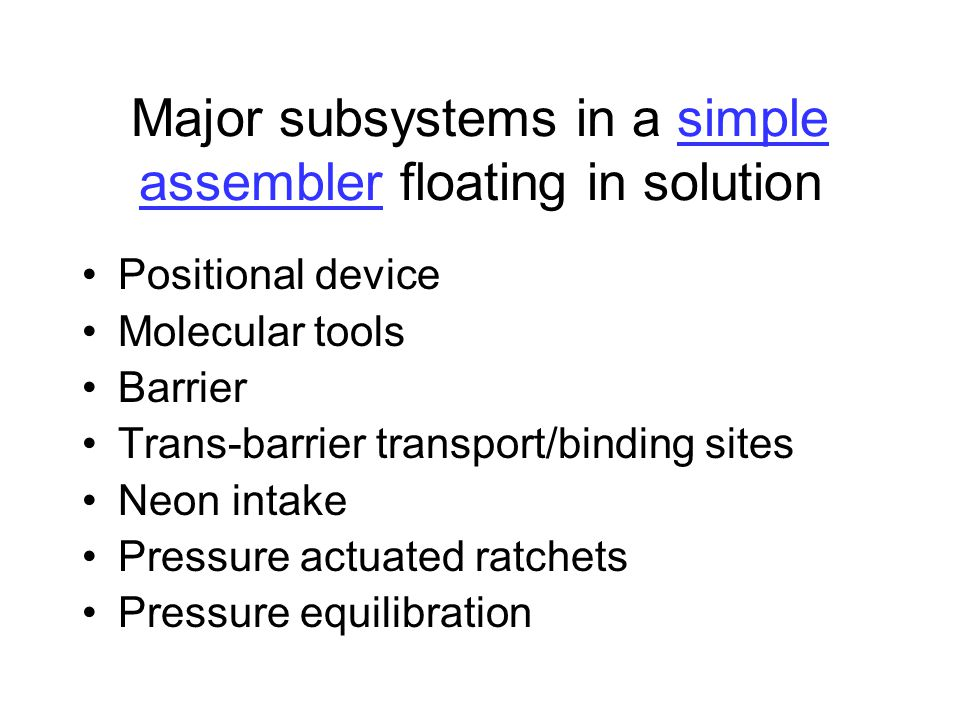 Major subsystems in a simple assembler floating in solutionsimple assembler Positional device Molecular tools Barrier Trans-barrier transport/binding