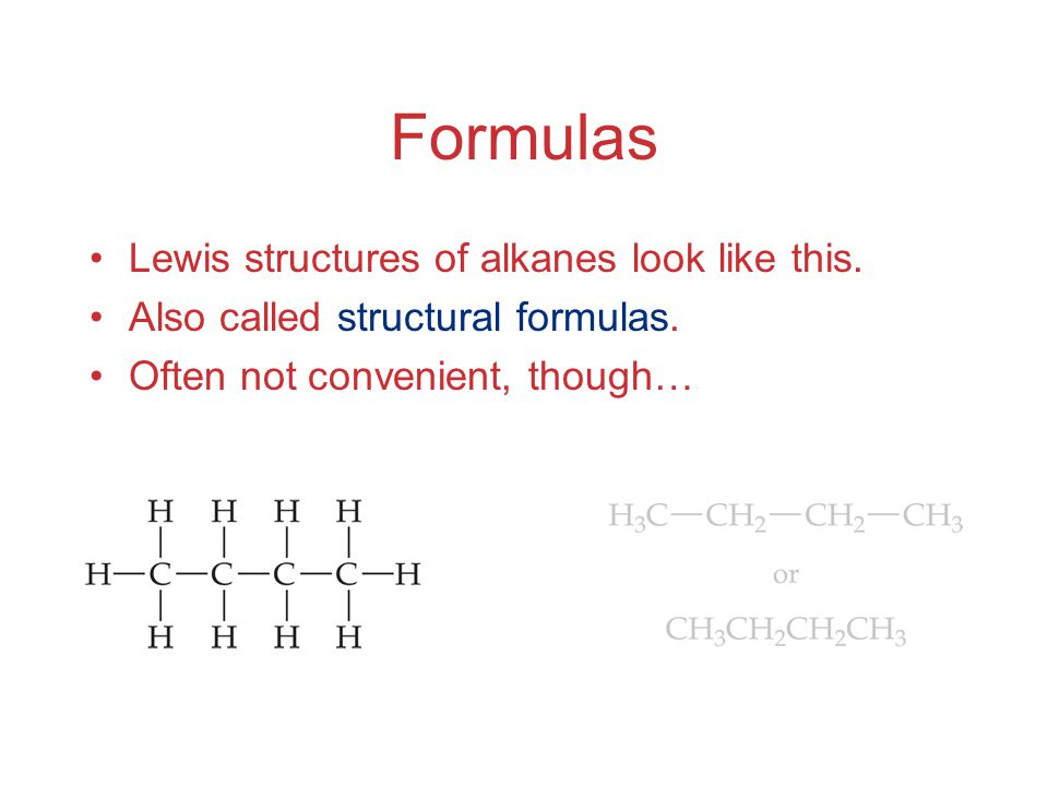 Formulas Lewis structures of alkanes look like this.