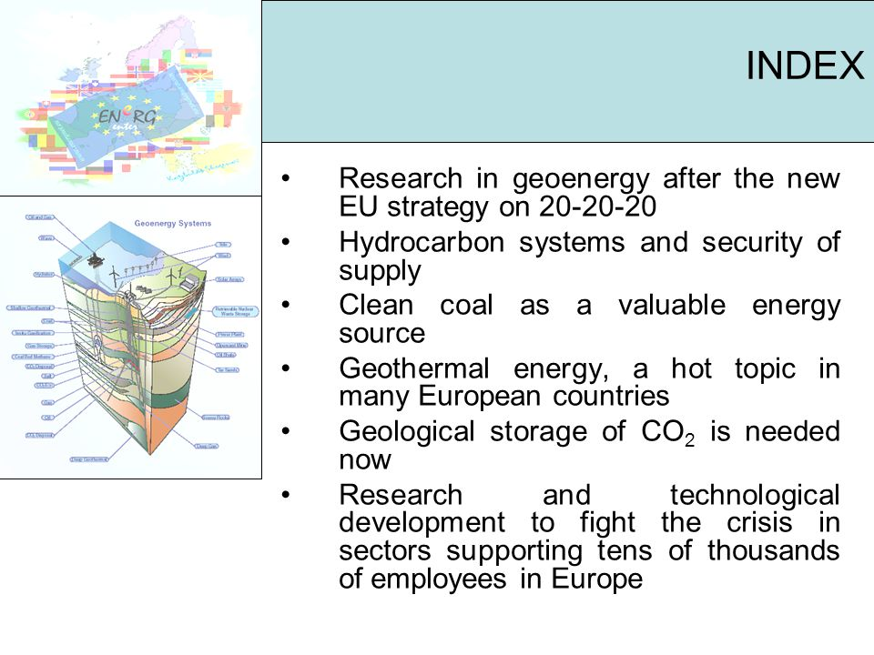 INDEX Research in geoenergy after the new EU strategy on 20-20-20 Hydrocarbon systems and security of supply Clean coal as a valuable energy source Ge