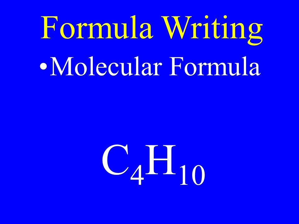Formula Writing Molecular Formula C 4 H 10