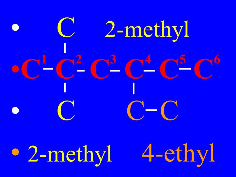 C 2-methyl C 1 C 2 C 3 C 4 C 5 C 6 C C C 2-methyl 4-ethyl