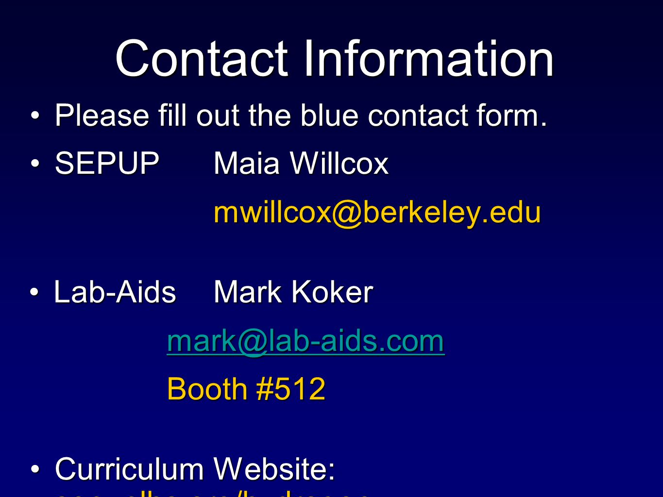 Please fill out the blue contact form.Please fill out the blue contact form.