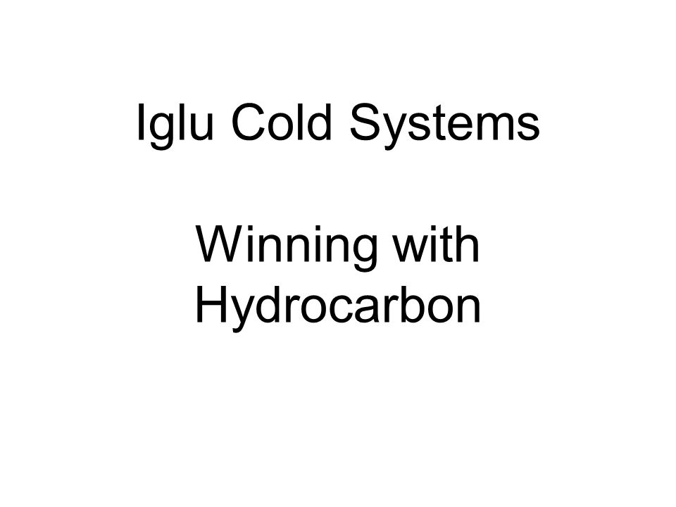 Iglu Cold Systems Winning with Hydrocarbon