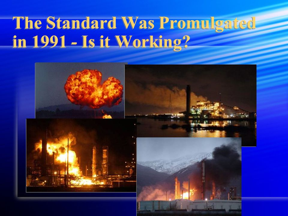 The Standard Was Promulgated in 1991 - Is it Working