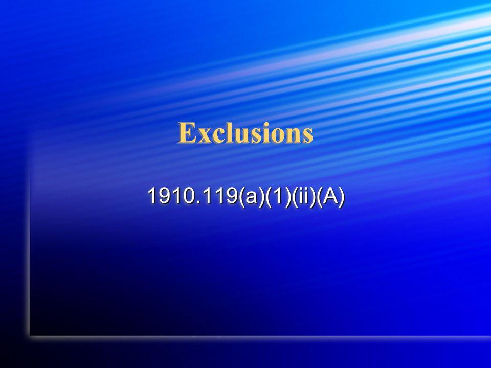 Exclusions 1910.119(a)(1)(ii)(A)1910.119(a)(1)(ii)(A)