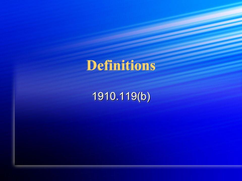 Definitions 1910.119(b)1910.119(b)