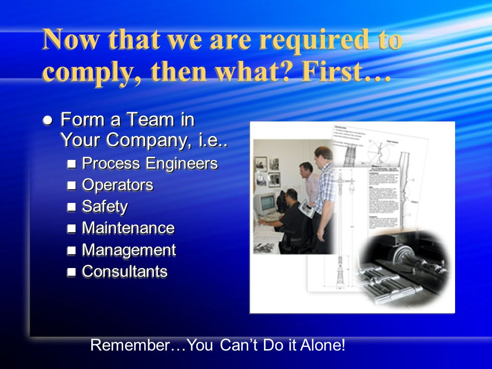 Now that we are required to comply, then what. First… Form a Team in Your Company, i.e..