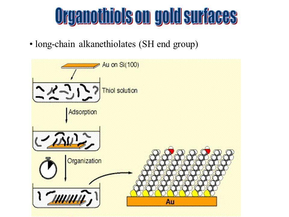 long-chain alkanethiolates (SH end group)
