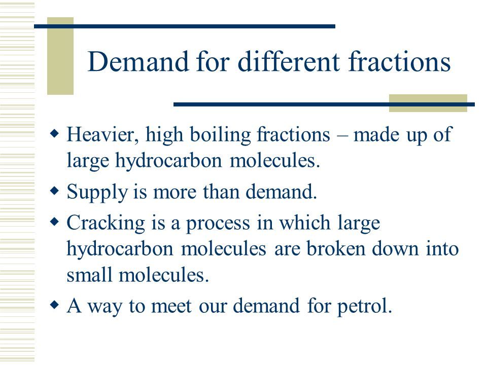 Cracking of petroleum  When hydrocarbon molecules are heated, they move and vibrate faster.