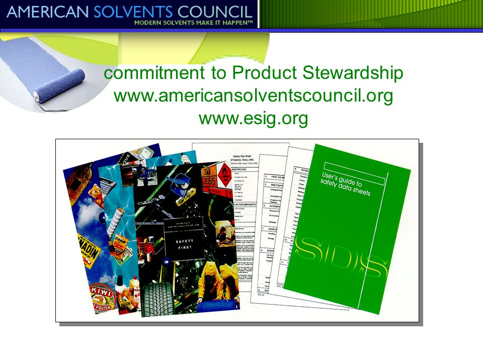 commitment to Product Stewardship www.americansolventscouncil.org www.esig.org