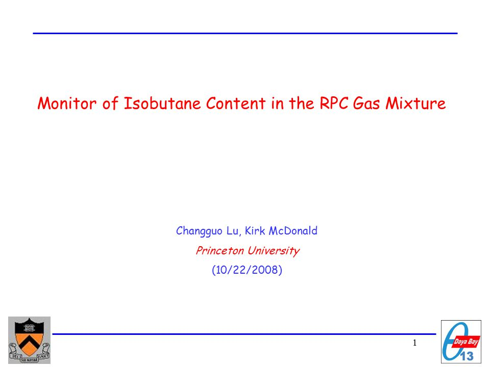 1 Monitor of Isobutane Content in the RPC Gas Mixture Changguo Lu, Kirk McDonald Princeton University (10/22/2008)