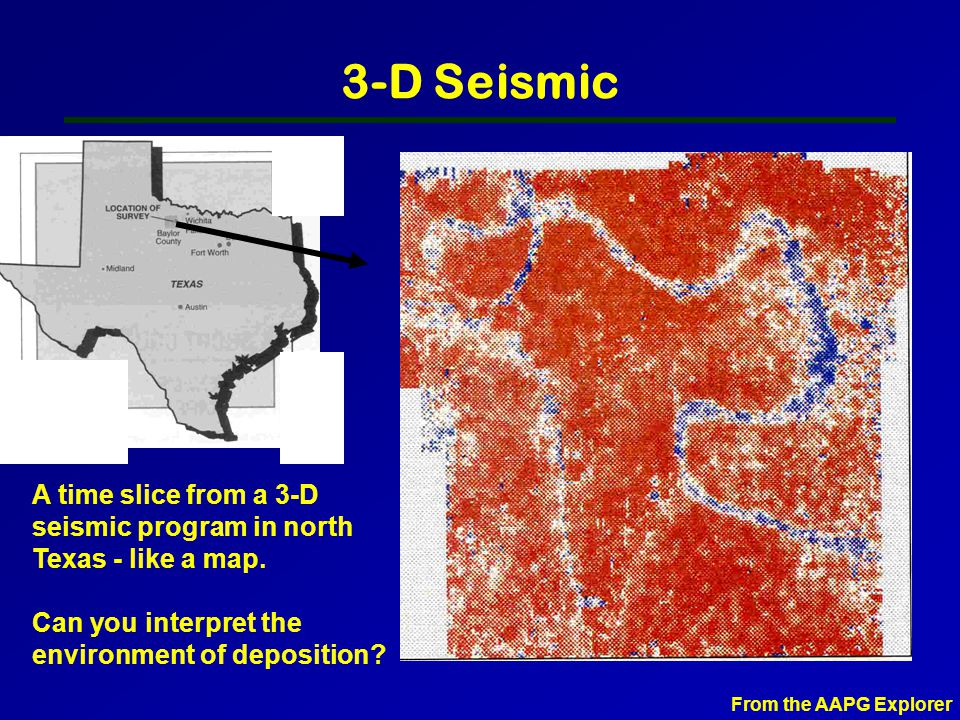 3-D Seismic Courtesy of ExxonMobil
