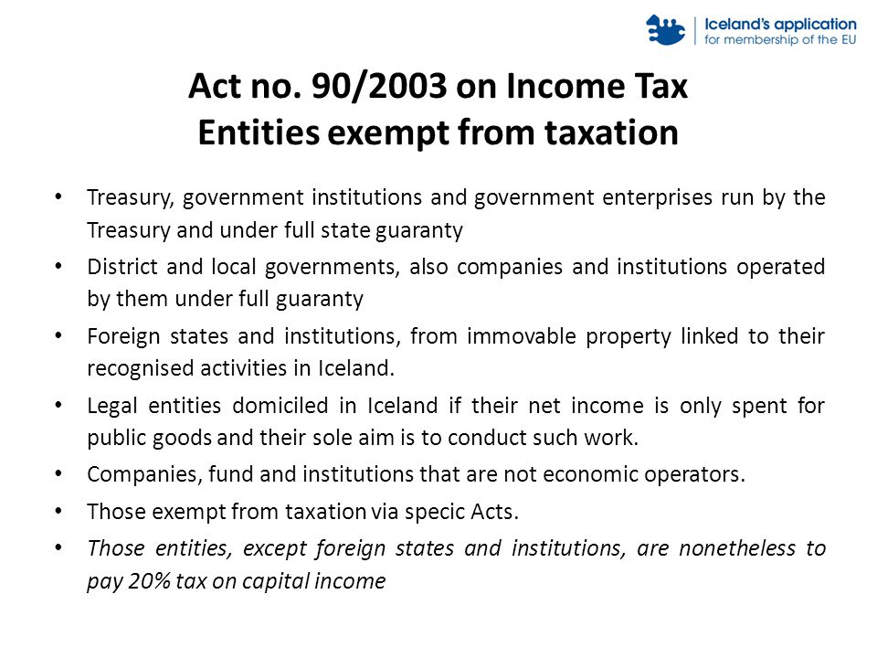 Act no. 90/2003 on Income Tax Entities exempt from taxation Treasury, government institutions and government enterprises run by the Treasury and under