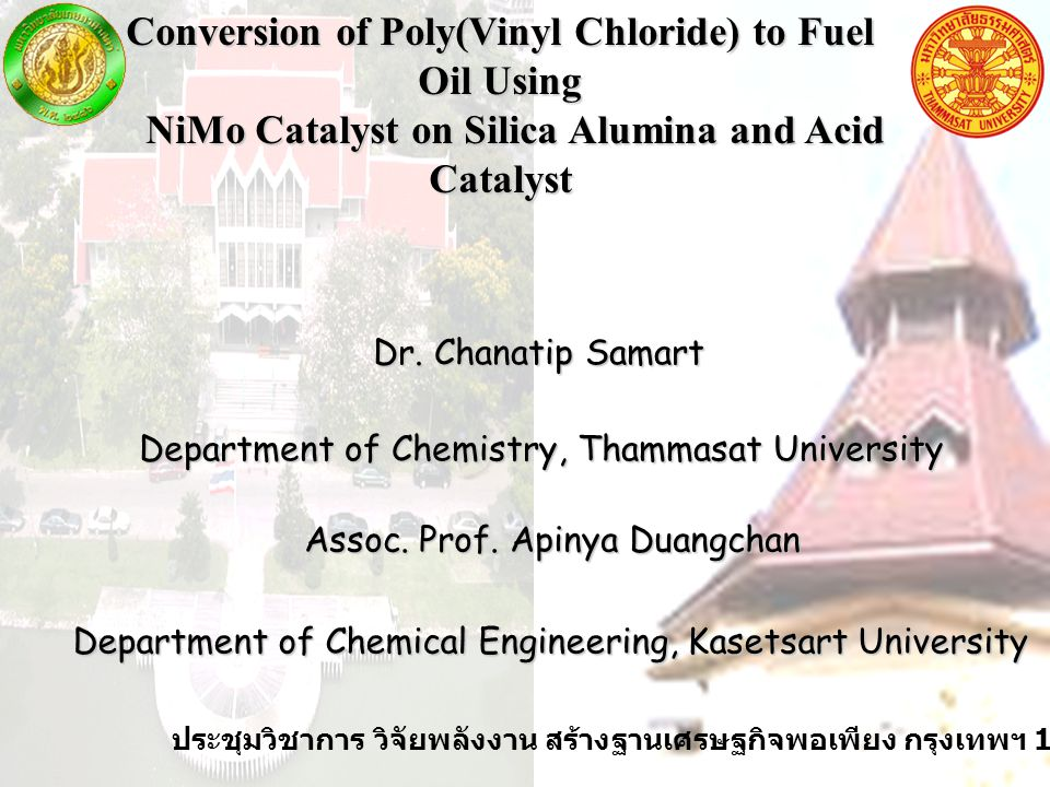 Conversion of Poly(Vinyl Chloride) to Fuel Oil Using NiMo Catalyst on Silica Alumina and Acid Catalyst NiMo Catalyst on Silica Alumina and Acid Catalyst Dr.
