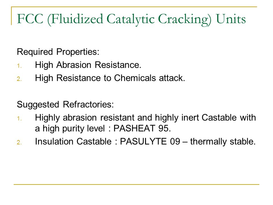 Cyclones Required Properties: 1.High Abrasion Resistance.