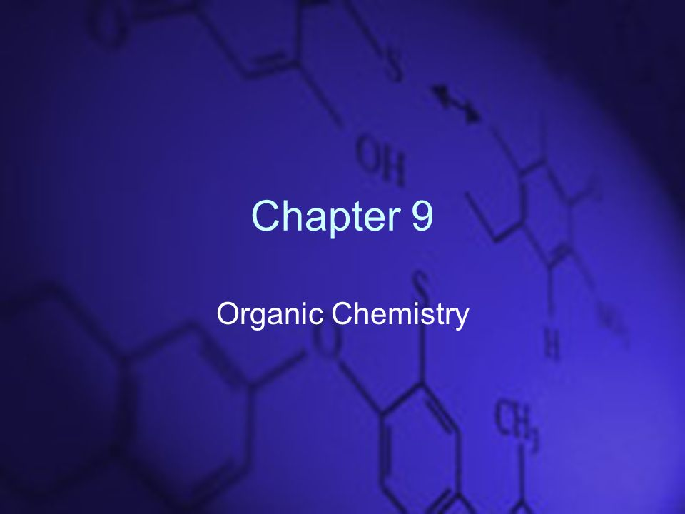 Chapter 9 Organic Chemistry