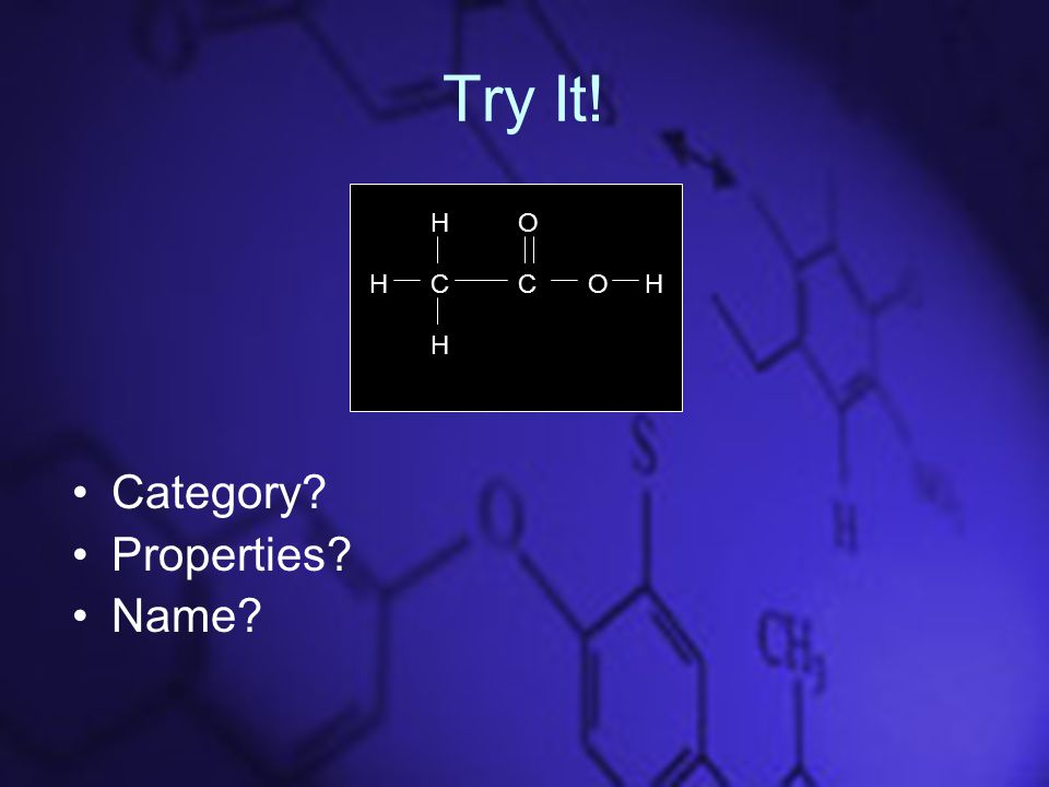 Try It! Category Properties Name CC HO H H O H