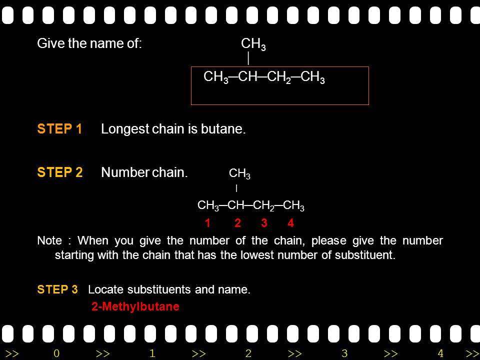 >>0 >>1 >> 2 >> 3 >> 4 >> Line-angle Formula CH 3 -CH 2 -CH 2 -CH 2 - CH 3 Propane Butane Pentane CH 3 -CH 2 -CH 2 - CH 3 CH 3 -CH 2 - CH 3