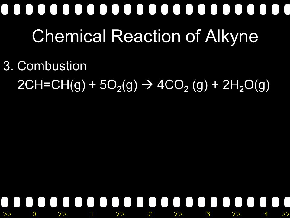 >>0 >>1 >> 2 >> 3 >> 4 >> Chemical Reaction of Alkyne 1.Polymerisation addition CH=CH + CH=CH  CH=C-CH=CH2 ethyne ethyne vynil ethyne 2. Substitution