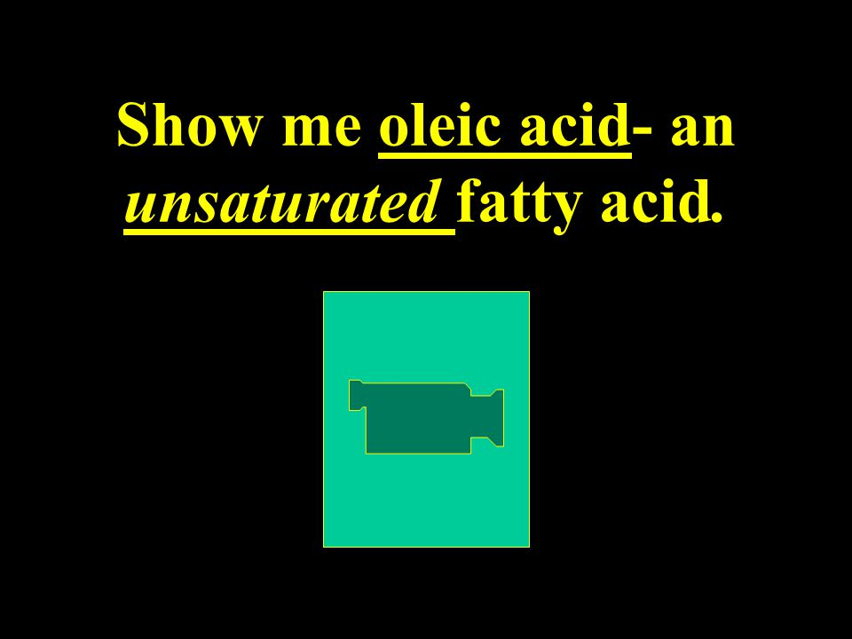 Show me oleic acid- an unsaturated fatty acid.