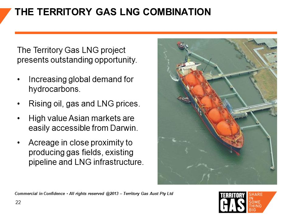 22 THE TERRITORY GAS LNG COMBINATION The Territory Gas LNG project presents outstanding opportunity.