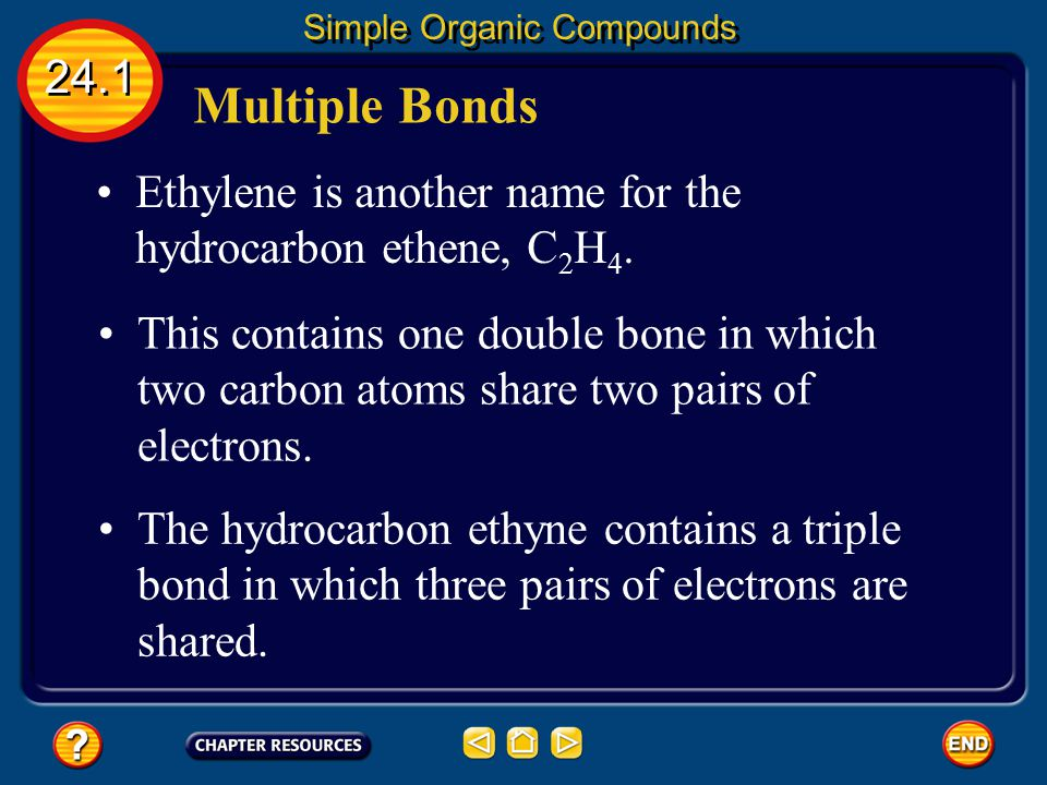 Other Isomers 24.1 Simple Organic Compounds Two such isomers may have nearly identical physical and chemical properties. Click image to play movie