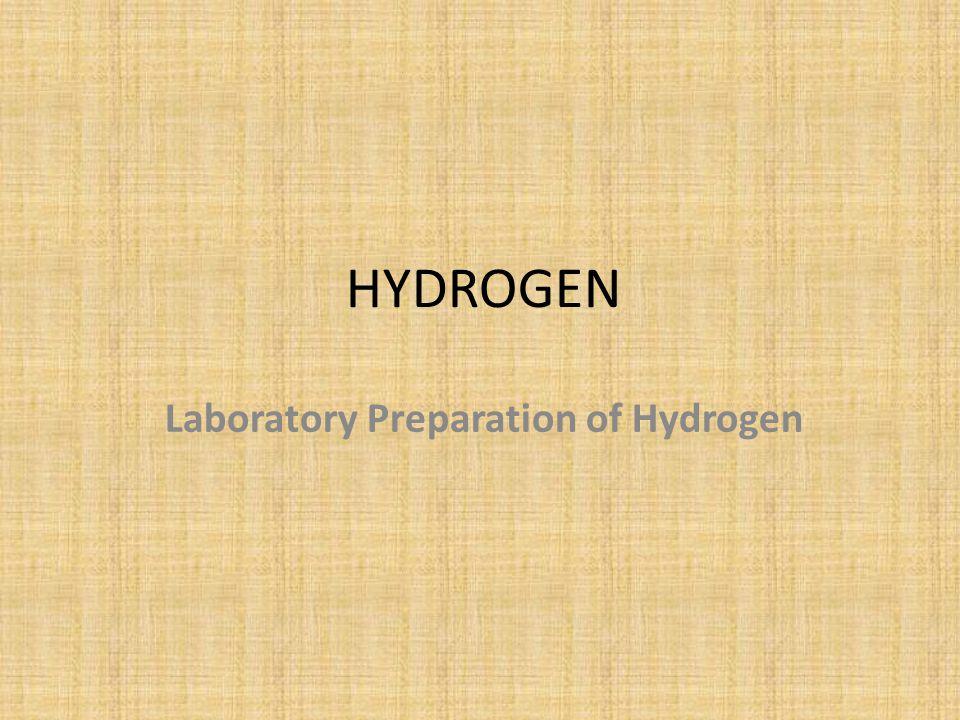 HYDROGEN Laboratory Preparation of Hydrogen
