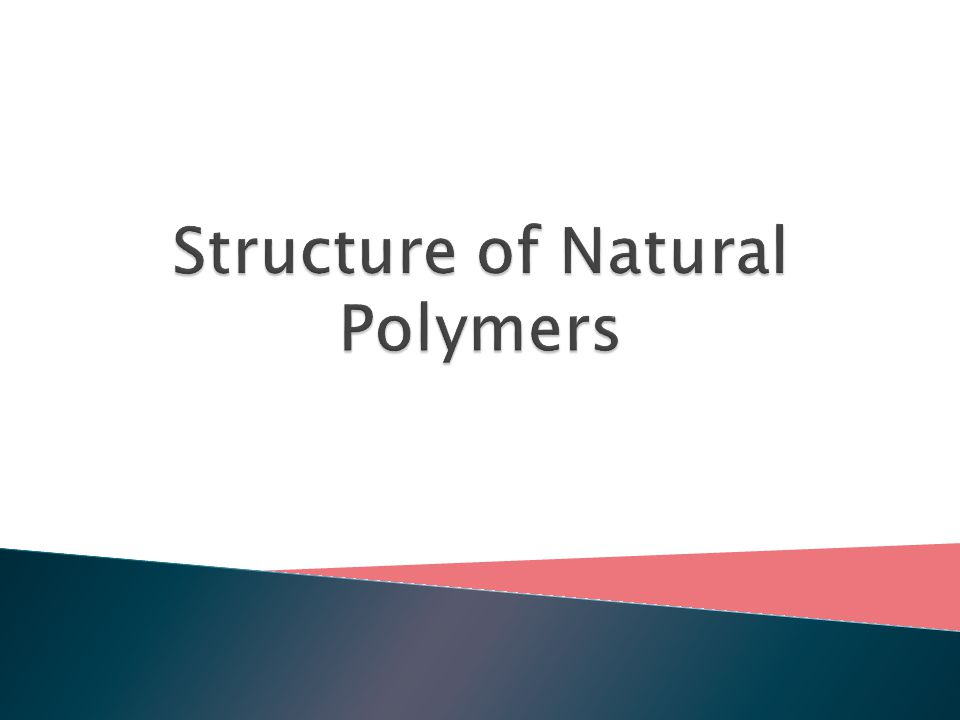  Synthetic polymers ◦ Nylon ◦ Polyester  Natural polymers: ◦ Carbohydrates  Starch  Cellulose ◦ Fats ◦ Proteins