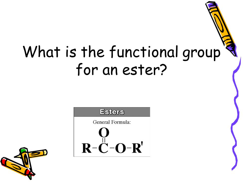 What is the functional group for an ester?