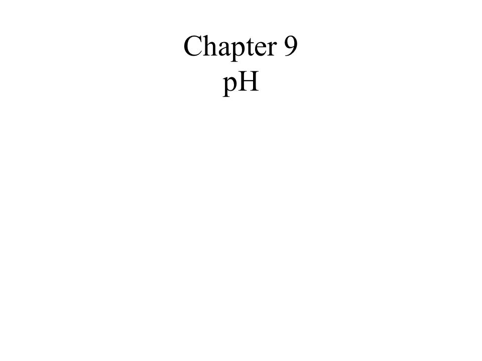 Chapter 9 pH