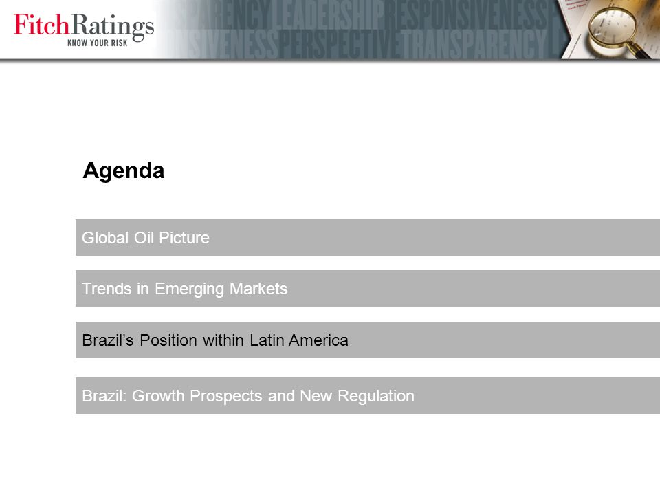Agenda Global Oil Picture Trends in Emerging Markets Brazil's Position within Latin America Brazil: Growth Prospects and New Regulation