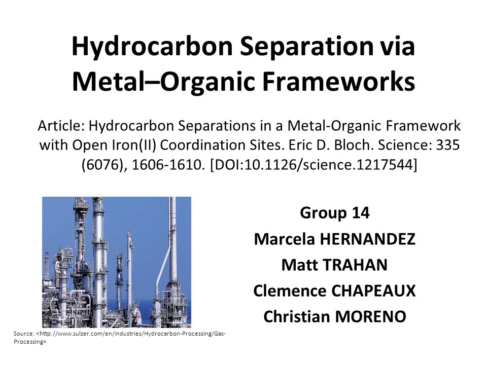 Hydrocarbon Separation via Metal–Organic Frameworks Article: Hydrocarbon Separations in a Metal-Organic Framework with Open Iron(II) Coordination Sites.