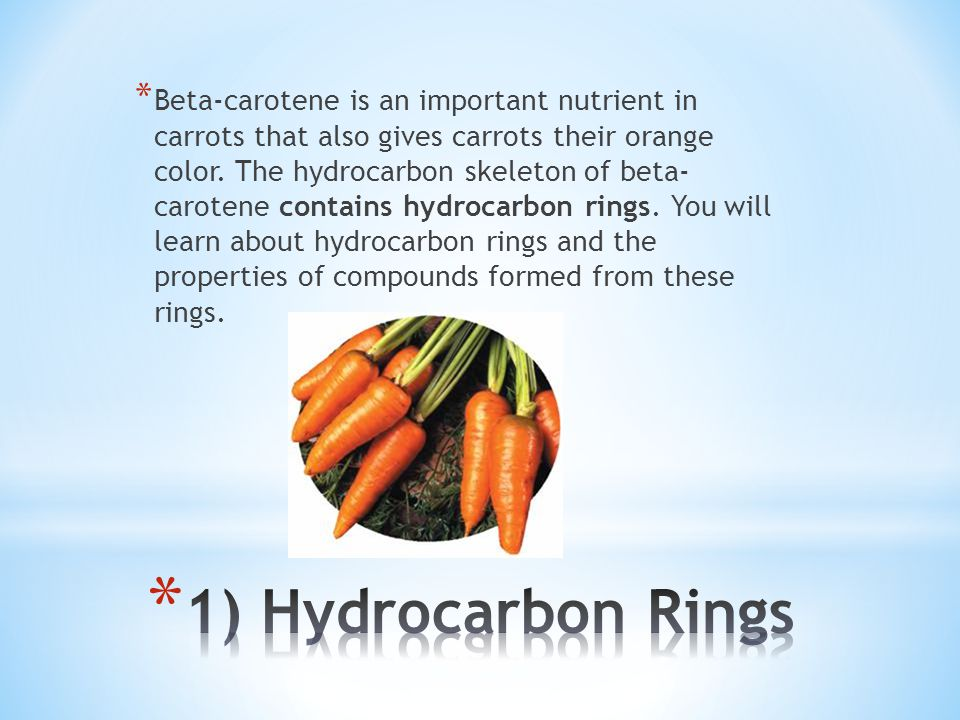 * Beta-carotene is an important nutrient in carrots that also gives carrots their orange color. The hydrocarbon skeleton of beta- carotene contains hy