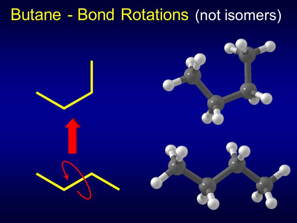 Butane - Bond Rotations (not isomers)