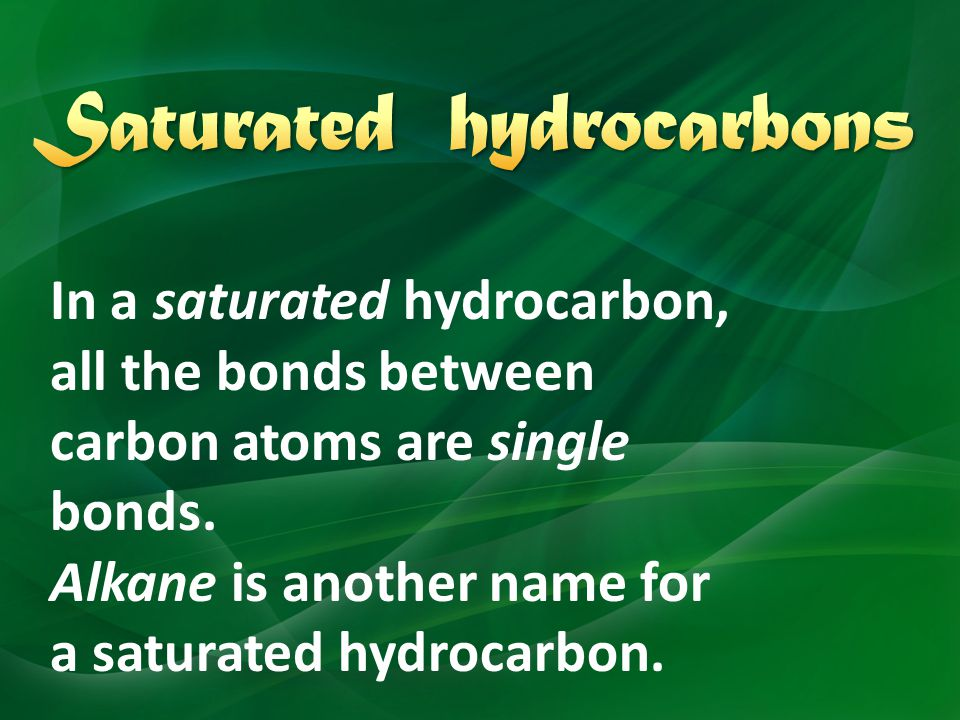 SATURATED HYDROCARBON UNSATURATED HYDROCARBON