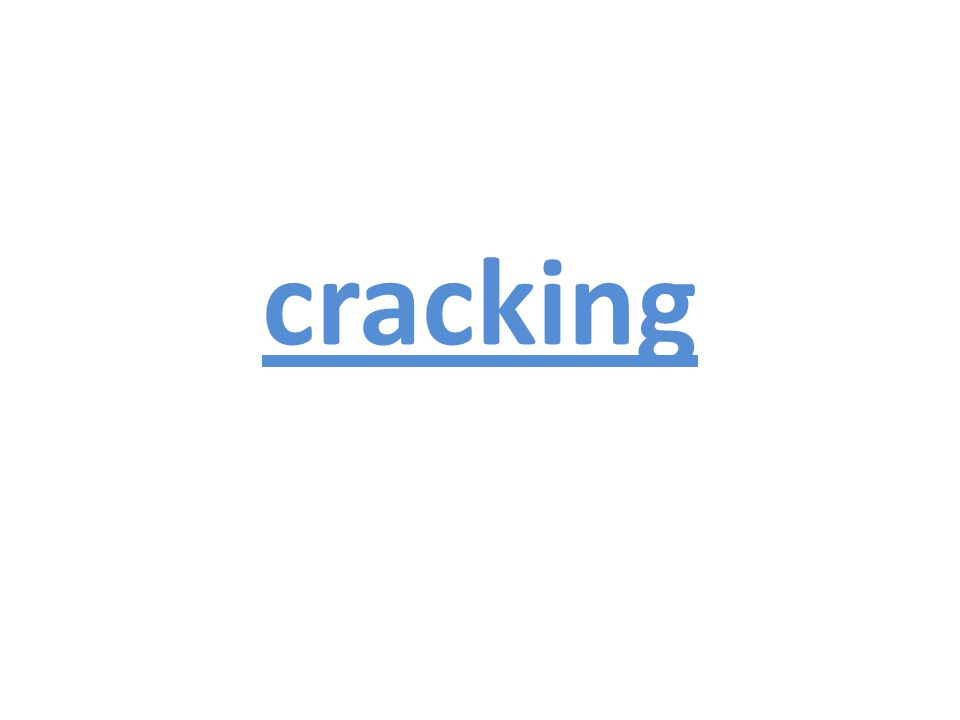 What is cracking.