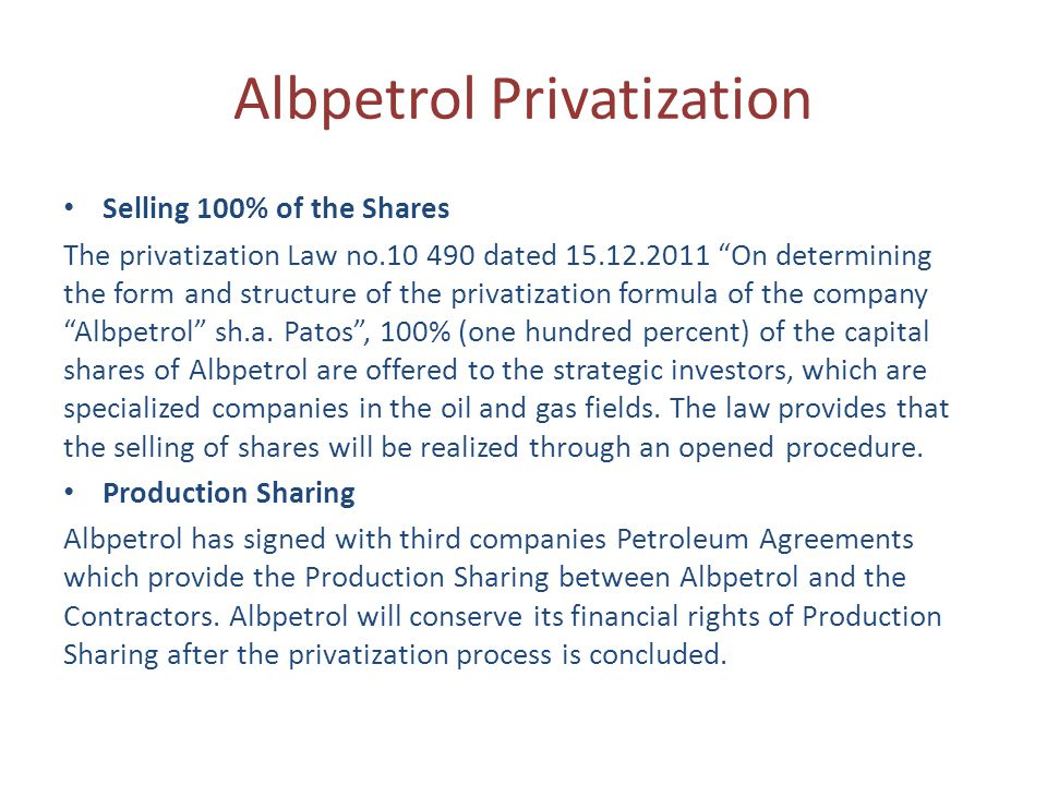 "Albpetrol Privatization Selling 100% of the Shares The privatization Law no.10 490 dated 15.12.2011 ""On determining the form and structure of the priv"