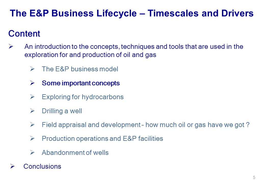 5 Content  An introduction to the concepts, techniques and tools that are used in the exploration for and production of oil and gas  The E&P busines