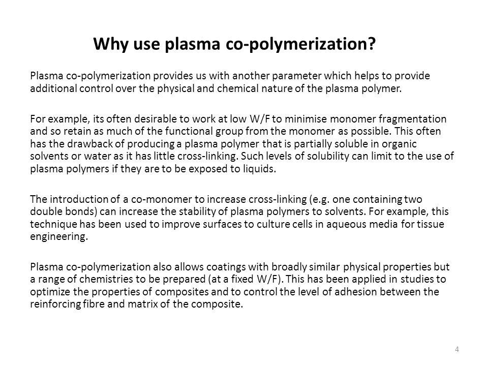 Why use plasma co-polymerization.