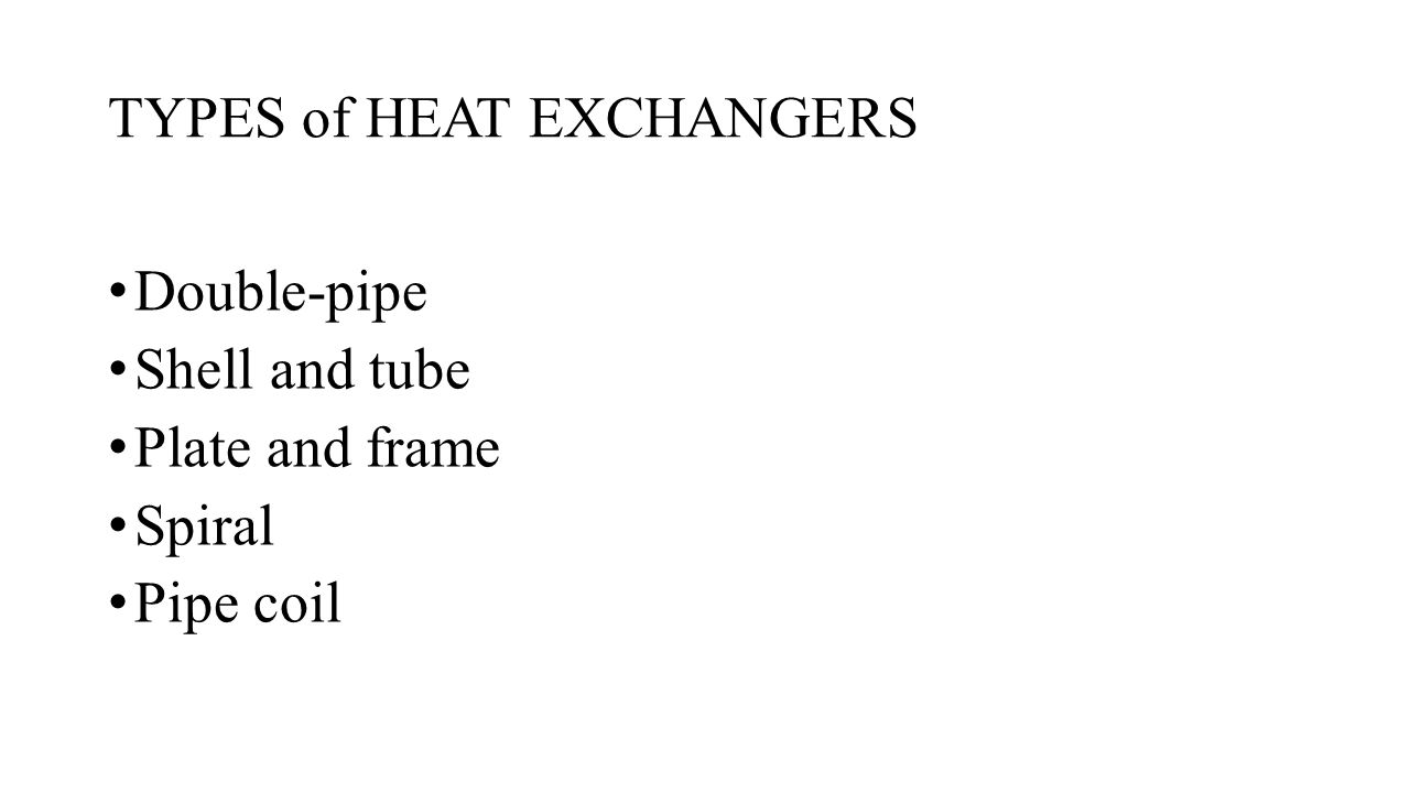 CONFIGURATIONS IN HEAT EXCHANGERS Co-current flowCounter-current flow Double tube – Single Pass Heat Exchanger