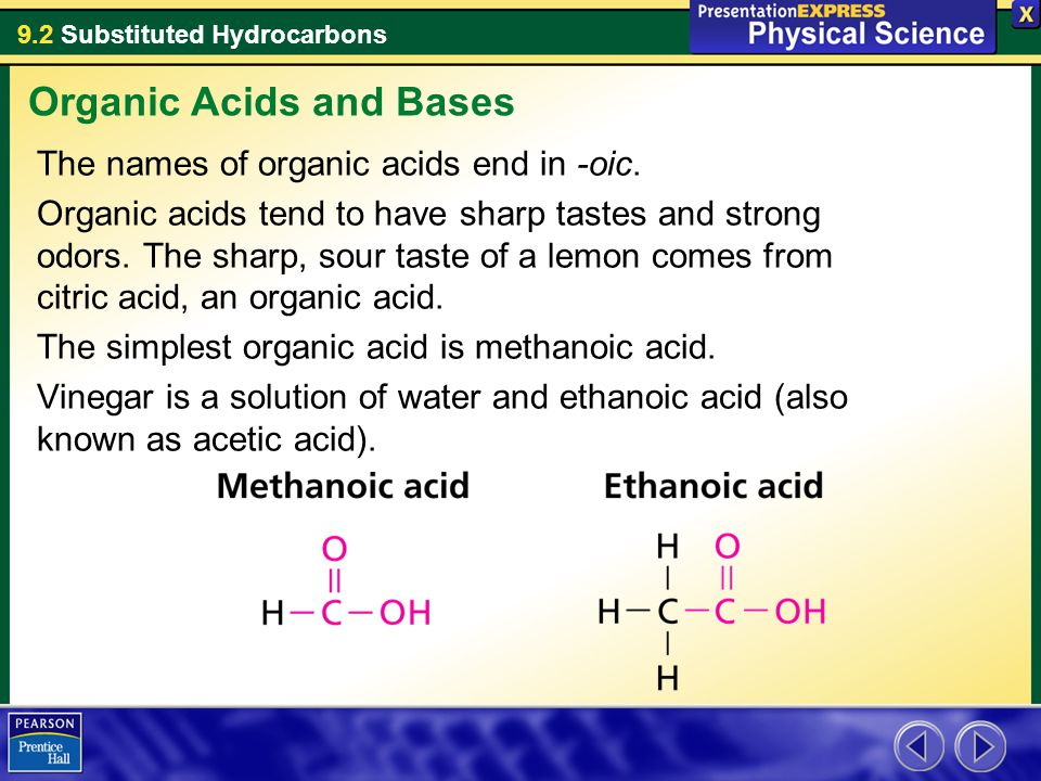 9.2 Substituted Hydrocarbons The names of organic acids end in -oic.