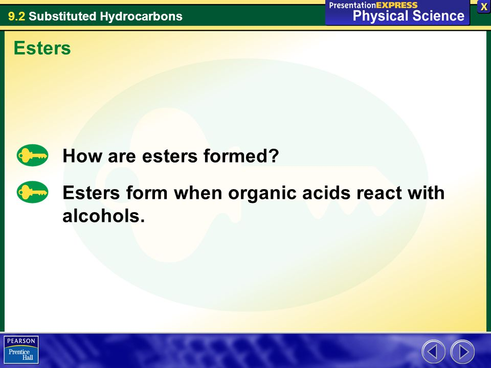 9.2 Substituted Hydrocarbons How are esters formed.