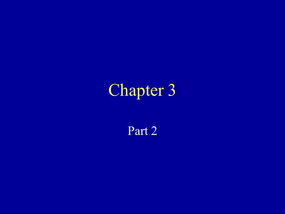 Chapter 3 Part 2