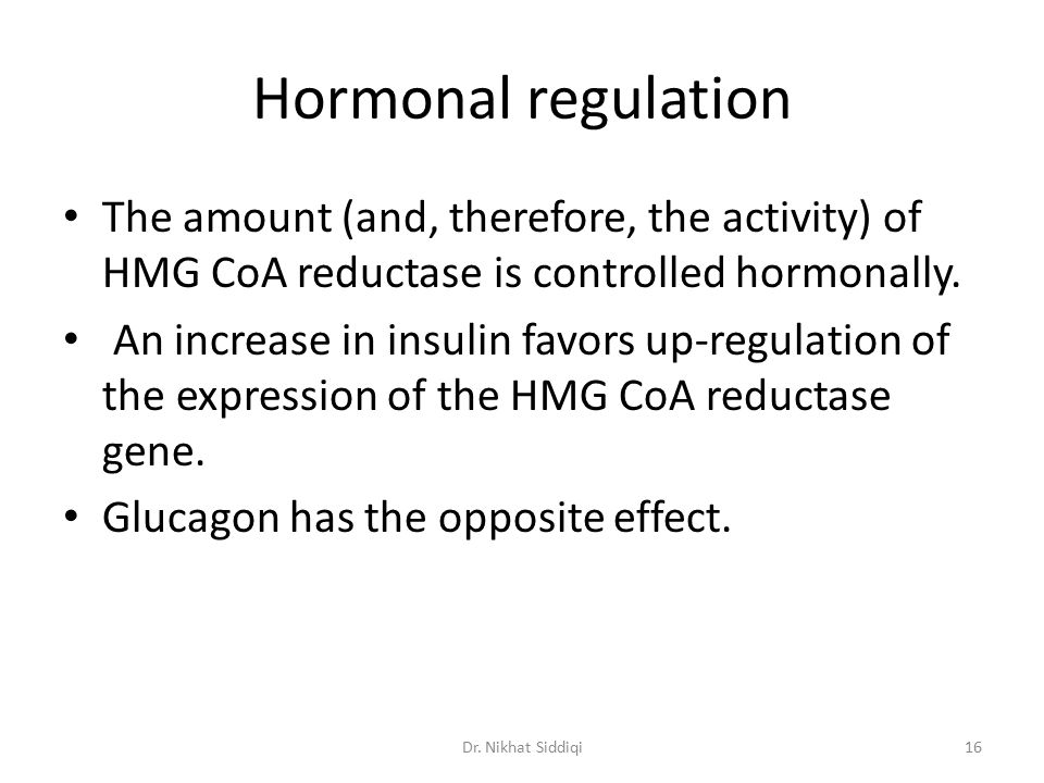 Hormonal regulation The amount (and, therefore, the activity) of HMG CoA reductase is controlled hormonally. An increase in insulin favors up-regulati